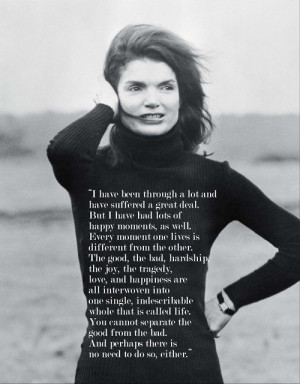 Jackie Kennedy quote. Love