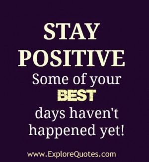 Stay positive…