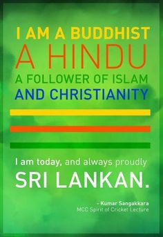 "... Sri Lankan."" - Kumar Sangakkara #SL #quotes #respect #cricket More"
