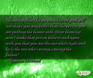 better than the person you are putting the blame with. Your blaming ...