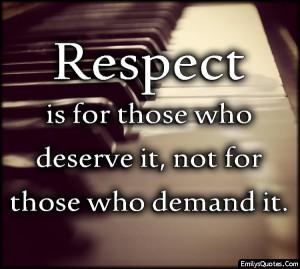 EmilysQuotes.Com-respect-deserve-demand-people-relationship-unknown