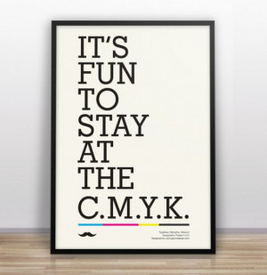 its fun to stay at the cmyk print funny graphic design typography type ...