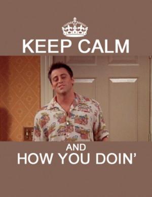 boy, calm, doin, friends, how, joey, keep, keep calm, text, you