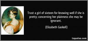 Trust a girl of sixteen for knowing well if she is pretty; concerning ...