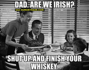 ... Funny memes , Funny Pictures // Tags: Funny meme - Dad are we Irish