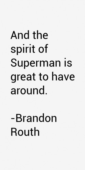 And the spirit of Superman is great to have around