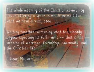 ... Community, Henri Nouwen, Wait, Favorite Quotes, Henry Nouwen Quotes