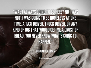 quote-Morgan-Freeman-was-i-always-going-to-be-here-102275.png