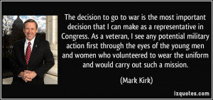 The decision to go to war is the most important decision that I can ...