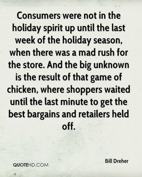 - Consumers were not in the holiday spirit up until the last week ...