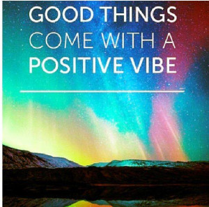 Good things come with a positive vibe – Quote for Facebook