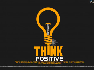 Motivational wallpaper on Positive Thinking : Positive Thinking will ...