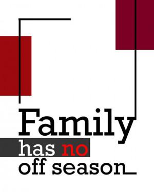 Family Has No Off Season Quote Print, Family Motto Art Print, Modern ...