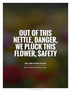 William Shakespeare Quotes Flower Quotes Safety Quotes Danger Quotes