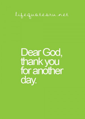 Dear God, thank you for another day. Follow us at http://gplus.to ...