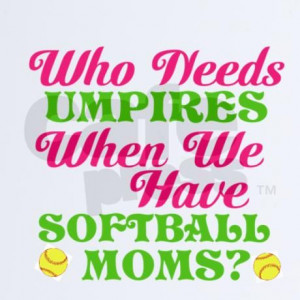 Softball Quotes   Funny Softball Mom iPhone Case by ...