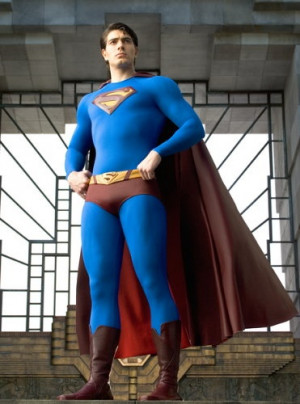 Superman Returns. He's my favorite superman so far...and I do not ...