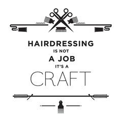 ... is not a job, it's a craft. #Hairstylist #Quotes #Behindthechair More