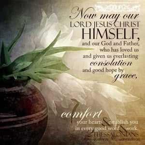 Now may the Lord Jesus Christ Himself,and our God and Father, who has ...