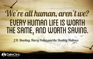 We're all human, aren't we? Every human life is worth the same, and ...