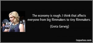 ... everyone from big filmmakers to tiny filmmakers. - Greta Gerwig