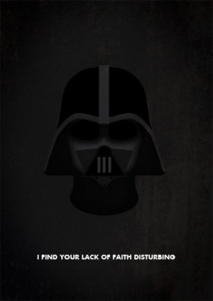 My favorite Darth Vader quote.