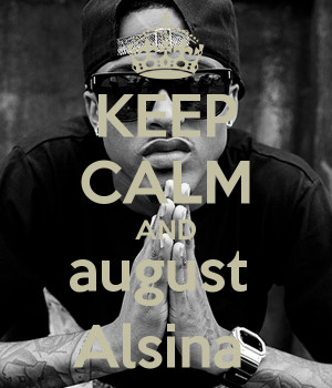 Keep Calm Love August Alsina
