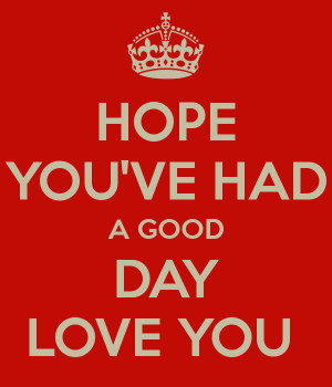 hope-youve-had-a-good-day-love-you-.png