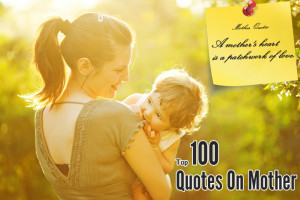 Top 100 Quotes On Mother