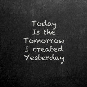 Yesterday Quotes – Sayings – Quote - Today is the tomorrow I ...