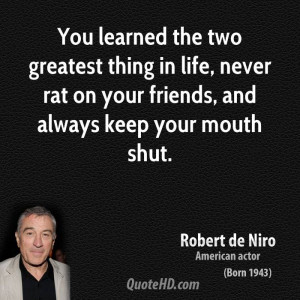 Quotes About Keeping Your Mouth Shut Funny Never rat on your friends,