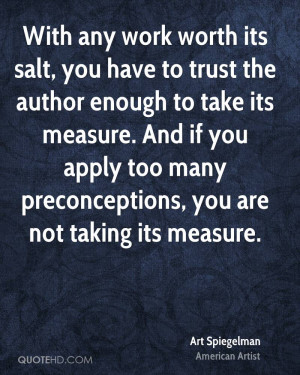 With any work worth its salt, you have to trust the author enough to ...
