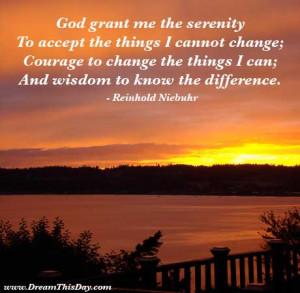 Serenity Prayer: God grant me the serenity
