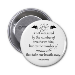 inspirational_quote_life_is_not_measured_button ...