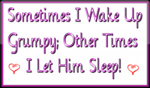 wake_up_grumpy_i_let_him_sleep_quote_by_purpleink777-d7rqvwp.png