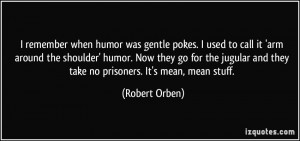 quote-i-remember-when-humor-was-gentle-pokes-i-used-to-call-it-arm ...