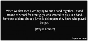 When we first met, I was trying to put a band together. I asked around ...