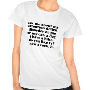 Funny ADD ADHD Quote Tee Shirts
