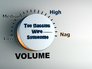 The Nagging Wife Syndrome