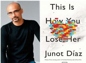 Junot Diaz This Is How You Lose Her Quotes 'this is how you lose her.