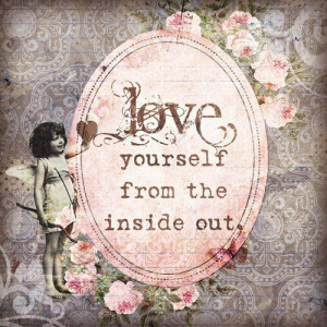 Love yourself from the inside out. - daydreaming Fan Art