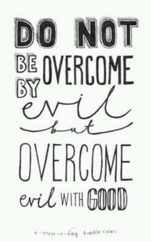 Appropriate Quotes, Good Vs Evil Quotes, Quotes About Overcoming Evil ...