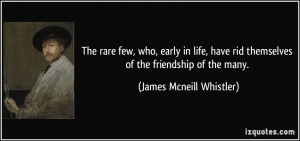 rare few, who, early in life, have rid themselves of the friendship ...