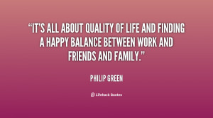 quote-Philip-Green-its-all-about-quality-of-life-and-39522.png
