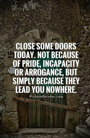 Pride Quotes Arrogance Quotes Door Quotes Paulo Coelho Quotes