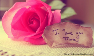 ... Valentines Day Quotes for Mom 2015 Wishes Messages by Son & Daughter