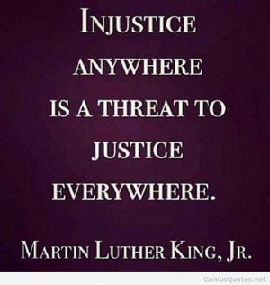 Injustice anywhere quote