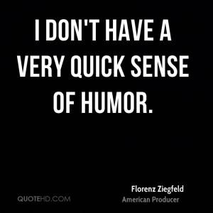 Florenz Ziegfeld Humor Quotes