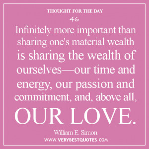 important than sharing one's material wealth is sharing the wealth ...