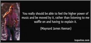 More Maynard James Keenan Quotes